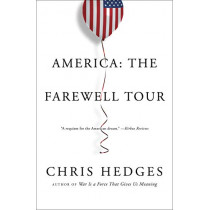 America: The Farewell Tour by Chris Hedges, 9781501152689