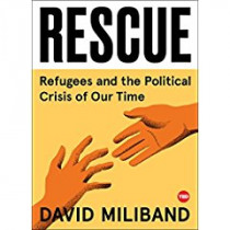 Rescue: Refugees and the Political Crisis of Our Time by David Miliband, 9781501154393