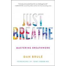 Just Breathe: Mastering Breathwork by Dan Brule, 9781501163067