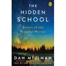 The Hidden School: Return of the Peaceful Warrior by Dan Millman, 9781501169687