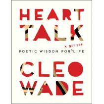 Heart Talk: Poetic Wisdom for a Better Life by Cleo Wade, 9781501177347