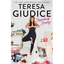 Standing Strong by Teresa Giudice, 9781501179198