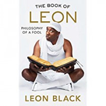The Book of Leon: Philosophy of a Fool by Leon Black, 9781501180712