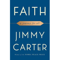 Faith: A Journey for All by Jimmy Carter, 9781501184413