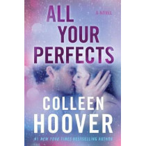 All Your Perfects: A Novel by Colleen Hoover, 9781501193323
