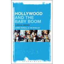 Hollywood and the Baby Boom: A Social History by James Russell, 9781501331497