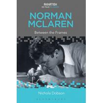 Norman McLaren: Between the Frames by Nichola Dobson, 9781501354939