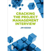 Cracking the Project Management Interview by Jim Keogh, 9781501515149
