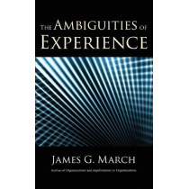 The Ambiguities of Experience by James G. March, 9781501716171