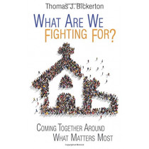 What Are We Fighting For? by Thomas J Bickerton, 9781501815058