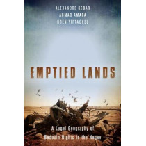 Emptied Lands: A Legal Geography of Bedouin Rights in the Negev by Alexandre Kedar, 9781503603585