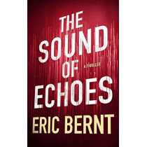The Sound of Echoes by Eric Bernt, 9781503904545