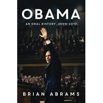 Obama: An Oral History by Brian Abrams, 9781503951655