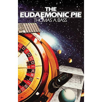 The Eudaemonic Pie by Thomas A Bass, 9781504040693