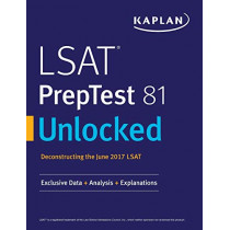 LSAT Preptest 81 Unlocked: Exclusive Data, Analysis & Explanations for the June 2017 LSAT by Kaplan Test Prep, 9781506223414
