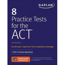 8 Practice Tests for the ACT: 1,700+ Practice Questions by Kaplan Test Prep, 9781506235127