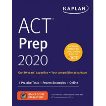 ACT Prep 2020: 3 Practice Tests + Proven Strategies + Online by Kaplan Test Prep, 9781506236841