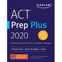 ACT Prep Plus 2020: 5 Practice Tests + Proven Strategies + Online by Kaplan Test Prep, 9781506236865