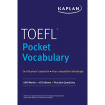 TOEFL Pocket Vocabulary: 600 Words + 420 Idioms + Practice Questions by Kaplan Test Prep, 9781506237343