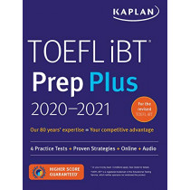 TOEFL iBT Prep Plus 2020-2021: 4 Practice Tests + Proven Strategies + Online + Audio by Kaplan Test Prep, 9781506250144