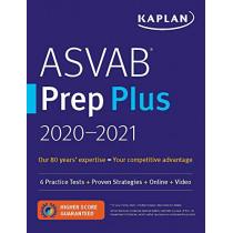 ASVAB Prep Plus 2020-2021: 6 Practice Tests + Proven Strategies + Online + Video by Kaplan Test Prep, 9781506250656