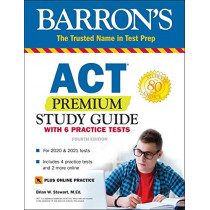 ACT Premium Study Guide with 6 Practice Tests by Brian Stewart, M.Ed., 9781506258256