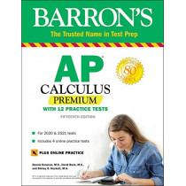 AP Calculus Premium: With 12 Practice Tests by David Bock, 9781506261904
