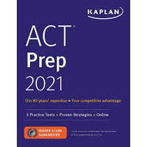 ACT Prep 2021: 3 Practice Tests + Proven Strategies + Online by Kaplan Test Prep, 9781506262475