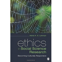 Ethics in Social Science Research: Becoming Culturally Responsive by Maria K. E. Lahman, 9781506328614