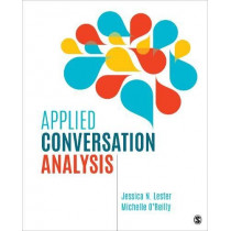 Applied Conversation Analysis: Social Interaction in Institutional Settings by Jessica N. Lester, 9781506351261