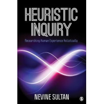Heuristic Inquiry: Researching Human Experience Holistically by Nevine Sultan, 9781506355481