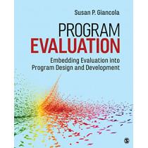 Program Evaluation: Embedding Evaluation into Program Design and Development by Susan P. Giancola, 9781506357447