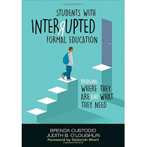 Students With Interrupted Formal Education: Bridging Where They Are and What They Need by Brenda K. Custodio, 9781506359656