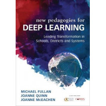 Deep Learning: Engage the World Change the World by Michael Fullan, 9781506368580