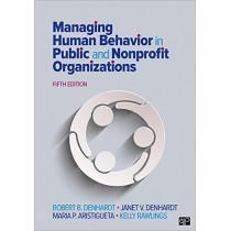 Managing Human Behavior in Public and Nonprofit Organizations by Robert B. Denhardt, 9781506382661