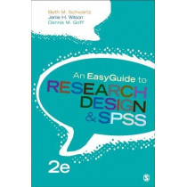 An EasyGuide to Research Design & SPSS by Beth M. Schwartz, 9781506385488