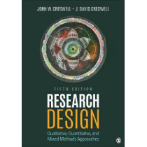 Research Design: Qualitative, Quantitative, and Mixed Methods Approaches by Dr John W Creswell, 9781506386706