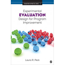 Experimental Evaluation Design for Program Improvement by Laura R. Peck, 9781506390055