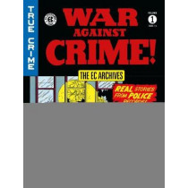 Ec Archives: War Against Crime Vol. 1 by Lee Ames, 9781506705026