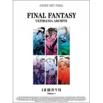 Final Fantasy Ultimania Archive Volume 1 by Square Enix, 9781506706443