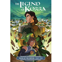 Legend Of Korra, The: Ruins Of The Empire Part Two by Michael Dante DiMartino, 9781506708959