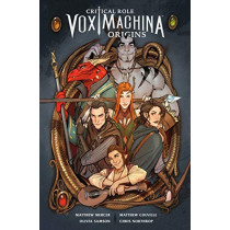 Critical Role Vox Machina: Origins Volume 1 by Matthew Colville, 9781506714813