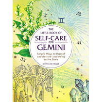 The Little Book of Self-Care for Gemini: Simple Ways to Refresh and Restore-According to the Stars by Constance Stellas, 9781507209684