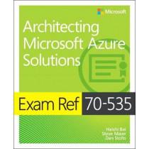 Exam Ref 70-535 Architecting Microsoft Azure Solutions by Haishi Bai, 9781509304684