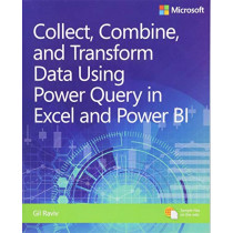 Collect, Combine, and Transform Data Using Power Query in Excel and Power by Gil Raviv, 9781509307951