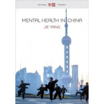 Mental Health in China: Change, Tradition, and Therapeutic Governance by Jie Yang, 9781509502967
