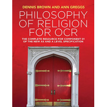 Philosophy of Religion for OCR: The Complete Resource for Component 01 of the New AS and A Level Specification by Dennis Brown, 9781509517978