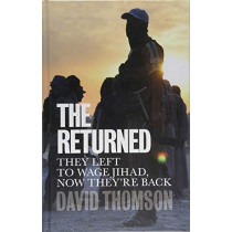 The Returned: They Left to Wage Jihad, Now They're Back by David Thomson, 9781509526901