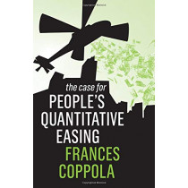 The Case For People's Quantitative Easing by Frances Coppola, 9781509531301