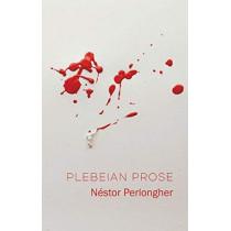 Plebeian Prose by Nestor Perlongher, 9781509534548